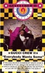 Gucci Crew II - Everybody Wants Some