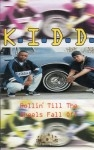 K.I.D.D. - Rollin' Till The Wheels Fall Off