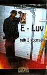E-Luv - Talk 2 Yourself