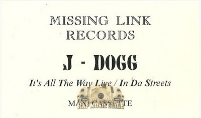 J-Dogg - It's All The Way Live / In Da Streets