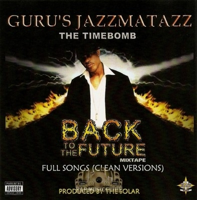 Guru's Jazzmatazz - The Timebomb: Back To The Future (Clean)