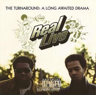 Real Live - The Turnaround: A Long Awaited Drama