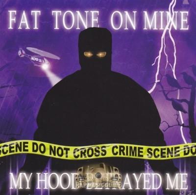 Fat Tone - My Hood Betrayed Me