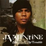 J. Valentine - She Worth The Trouble