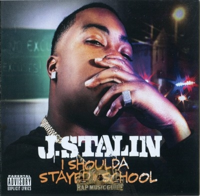 J. Stalin - I Shoulda Stayed In School