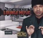 Mr. Walker - Lounge Music