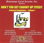 Dont You Get Caught Up !!!!$$!! - A Musical Compilation Vol. 1
