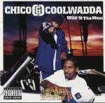 Chico & Coolwadda - Wild 'N Tha West