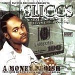 Sliccs - A Money Fedish
