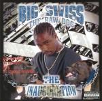 Big Swiss The Raw Dog - The Inauguration