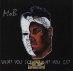 Mo B - What You See Is What You Get