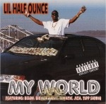 Lil Half Ounce - My World