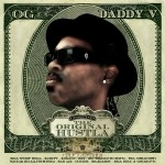 OG Daddy V - The Original Hustla