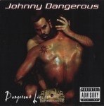 Johnny Dangerous - Dangerous Liaisons