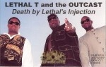 Lethal T And The Outcast - Death By Lethal's Injection