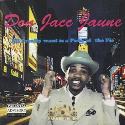 Don Jacc Jaune - All I Really Want Is A Piece Of The Pie