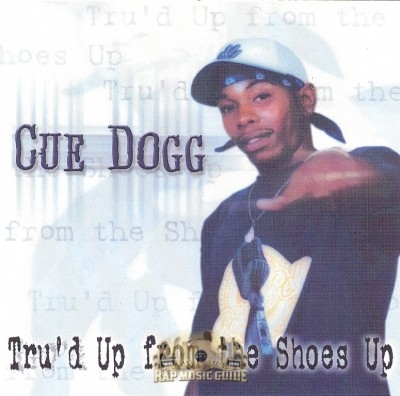 Cue Dogg - Tru'd Up From The Shoes Up