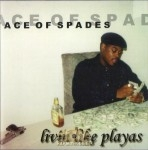 Ace Of Spades - Livin Like Playas
