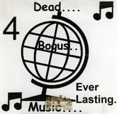 Dead Bogus Music - 4 Ever Lasting