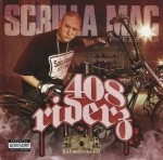 Scrilla Mac Presents - 408 Riderz