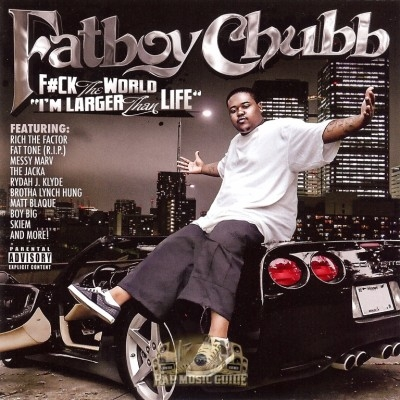 Fatboy Chubb - Fuck The World, I'm Larger Than Life