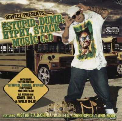 Scweez - The Stupid, Dumb, Hyphy, Stack Music C.D