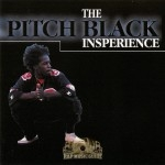 Pitch Black - The Black Insperience