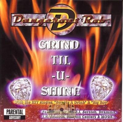Dangerous Rob - Grind Til-U-Shine