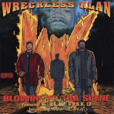 Wreckless Klan - Blowin' Up Tha Scene