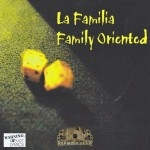La Familia - Family Orientated