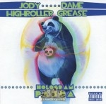 Jody Highroller & Dame Grease - Hologram Panda