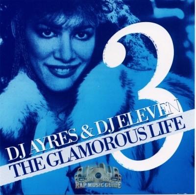 DJ Ayres & DJ Eleven - The Glamorous Life 3