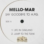 Mello-Mar - Say Goodbye To A.P.G.