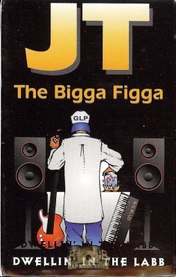 JT The Bigga Figga - Dwellin' In The Lab