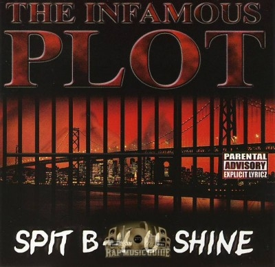 The Infamous Plot - Spit B-4 U Shine