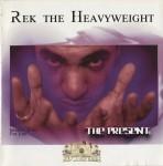 Rek The Heavyweight - The Present