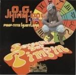 O.G. Jhiam-Dog & The Pimp-Tite Hustlers - Screamin Dat Pimpin