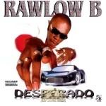Rawlow B - Desperado