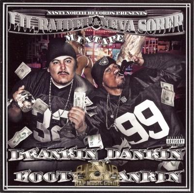 Lil Raider & Never Sober - Drankin Dankin N' Booty Spankin