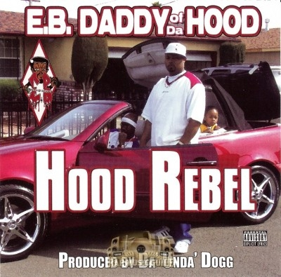 E.B. Daddy Of Da Hood - Hood Rebel