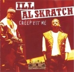 Ill Al Skratch - Creep Wit' Me