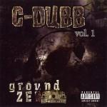 C-Dubb - Ground Zero Vol. 1
