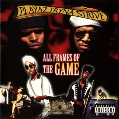 Playaz Tryna Strive - All Frames Of The Game