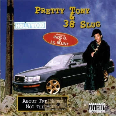 Pretty Tony & 38 Slug - About The Money Not The Honey