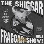 The Invisibl Skratch Piklz - The Shiggar Fraggar Show! Vol. 1