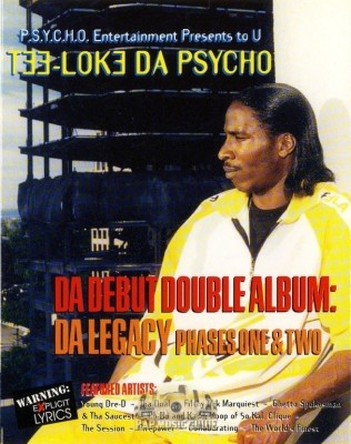 Tee-Loke Da Psycho - Da Legacy Phases One & Two