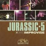 Jurassic 5 - Improvise