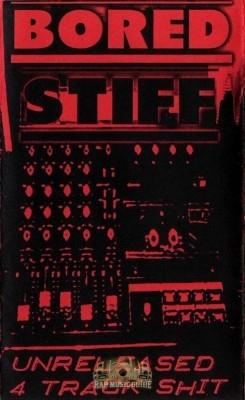 Bored Stiff - Unreleased 4-track Shit