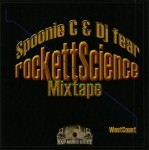 Spoonie C & DJ Fear - Rockett Science Mixtape