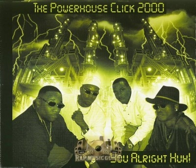 The Powerhouse Click 2000 - You Alright Huh!